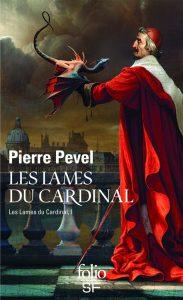 Lecture - Les lames de cardinal - tome 1 - Pierre Pevel